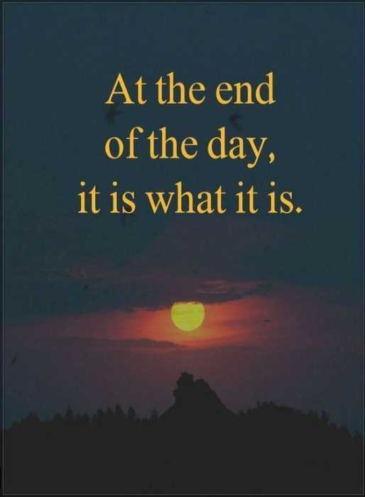 Beautiful Quotes About Life - end of the day