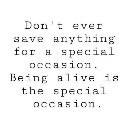 Wonderful Quotes - being alive
