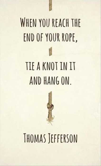 Beautiful Quotes About Life - end of your rope
