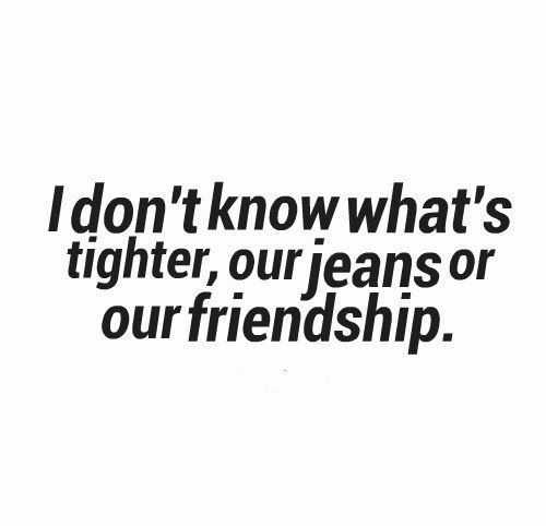 funny social share - jeans or friendship