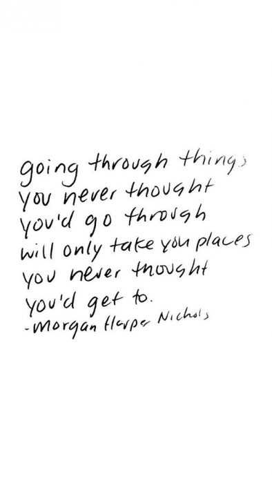 Wonderful Quotes - going through things