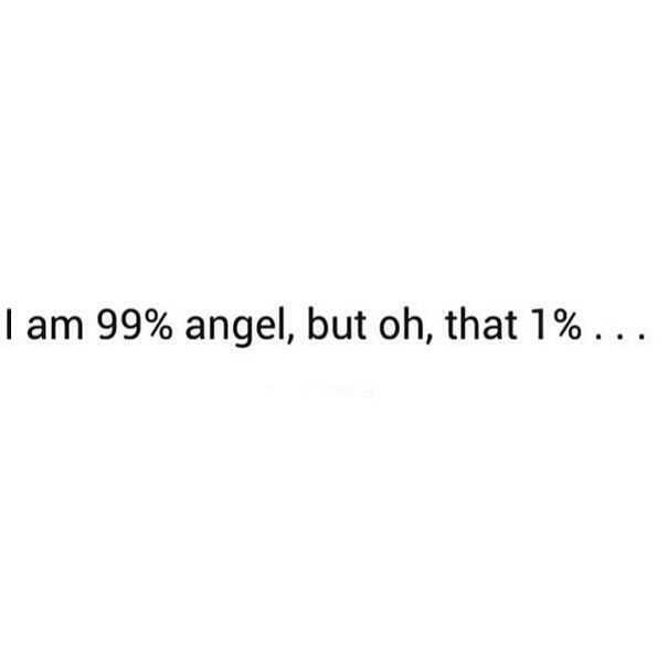 Snarky Funny Quotes - 99% Angel