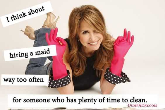 24 Funny Pictures about Spring Cleaning - think about hiring a made