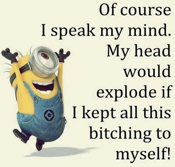 Funny Minion Picture With Saying - Speaking Your Mind