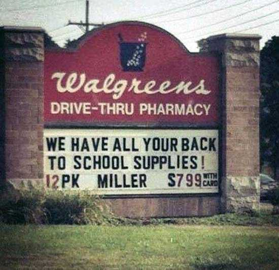 meme of Walgreens letter board showing we have all your back to school supplies above 12pk miller $7.99