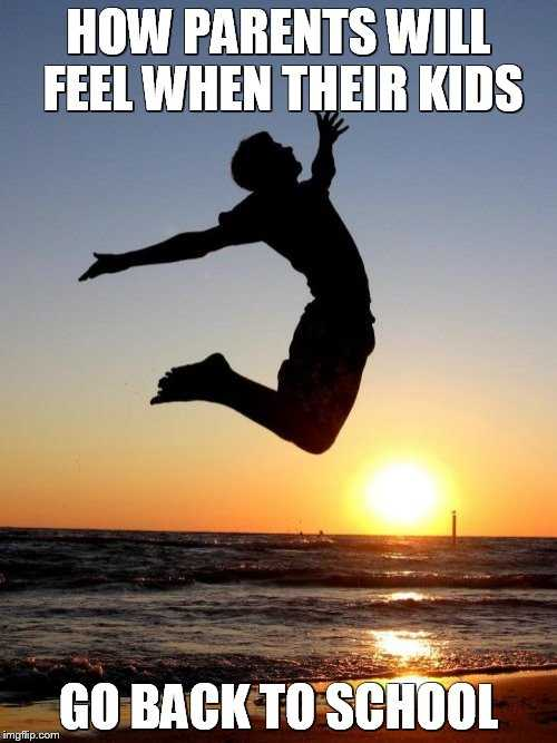 meme showing a silhouette of a dad jumping on a beach captioned how parents will feel when their kids go back to school
