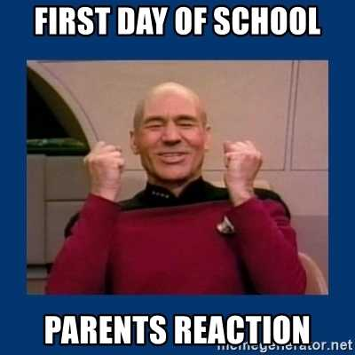 meme of jean luc Picard smiling captioned first day of school parents' reaction