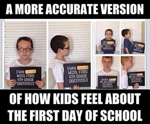 meme of a kid on mug shot captioned a more accurate version of how kids feel about the first day of school
