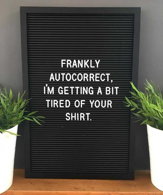 Letter Board Quotes - autocorrect this!
