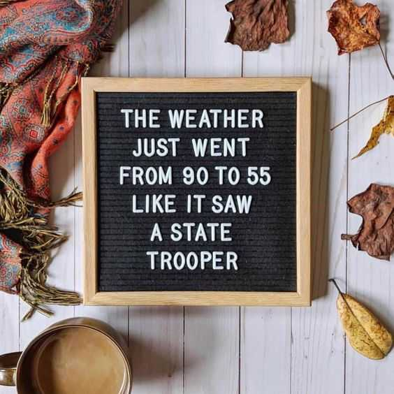 Letter Board Sayings for Fall - weather and speeding