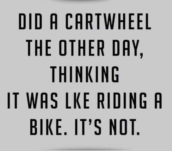 just funny quotes - Funny quote about aging and cartwheels