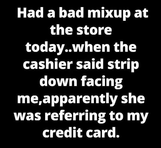 witty funny quotes - mix up at the store quote