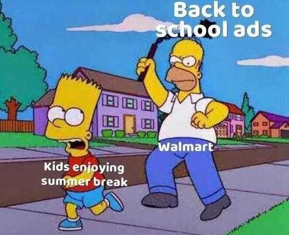 back to school meme showing bart Simpson running away from homer holding a mace label as back to school ads