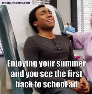 back to school teacher meme showing a crying man captioned enjoying your summer and you see the first back to school ad