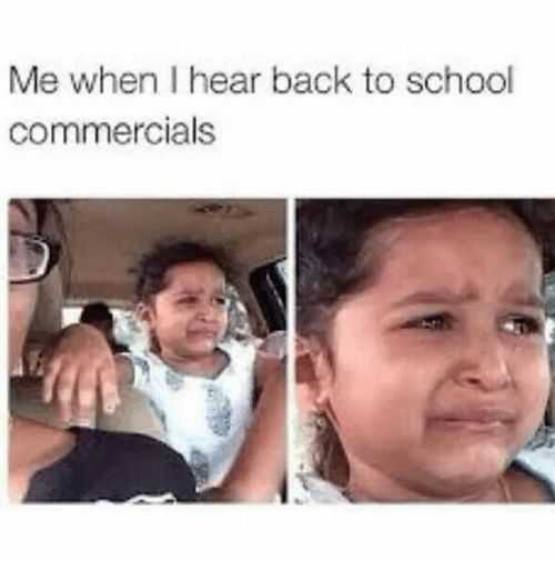back to school teacher meme showing a girl crying labeled me when I hear back to school commercials