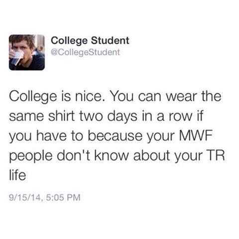 funny student meme featuring student acronyms mwf and tr