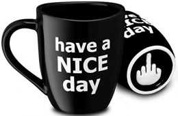 Have a nice day mug with a middle finger graphic on cup bottom