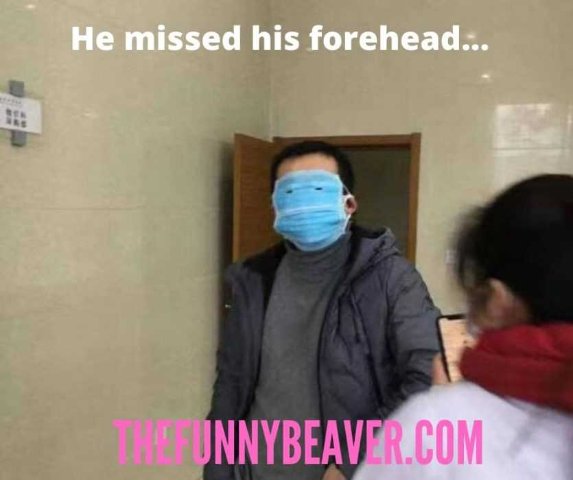 funny corona virus memes - man covers face but misses forehead