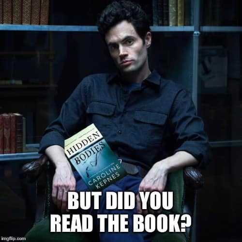 joe goldberg memes - did you read the book meme
