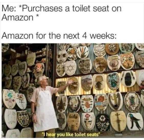 funny amazon memes - never enough toilet seats