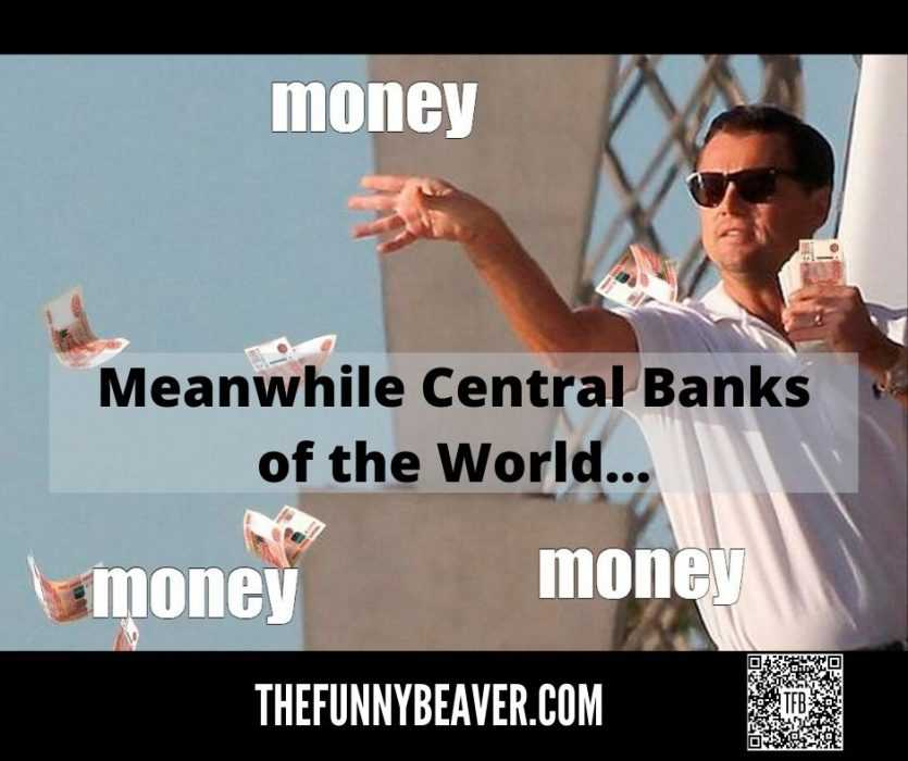 Funny Making Money From Crisis Memes - Central Banks Printing