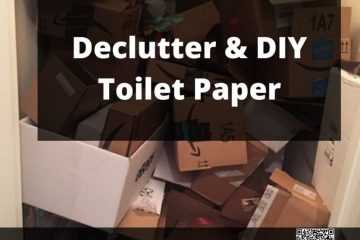 declutter and diy toilet paper