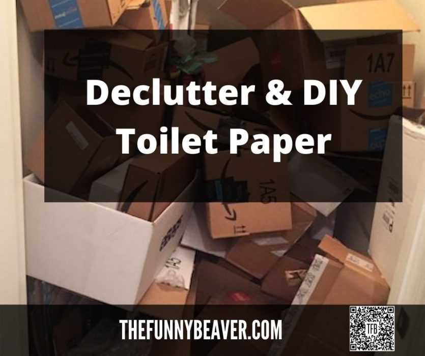 declutter and diy toilet paper