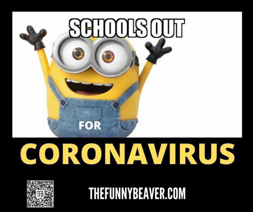 Funny School Canceled For Coronavirus Memes - School Out For Corona Virus