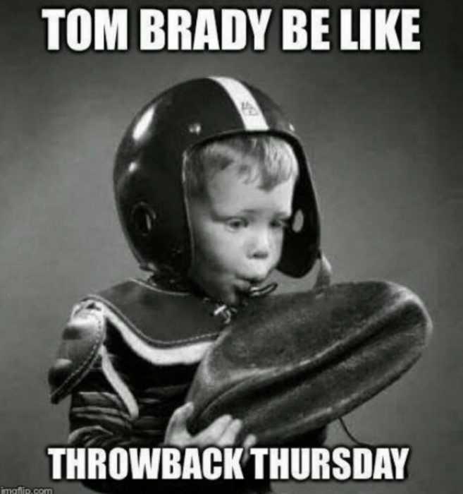 Throwback Thursdays Memes - Tom Brady