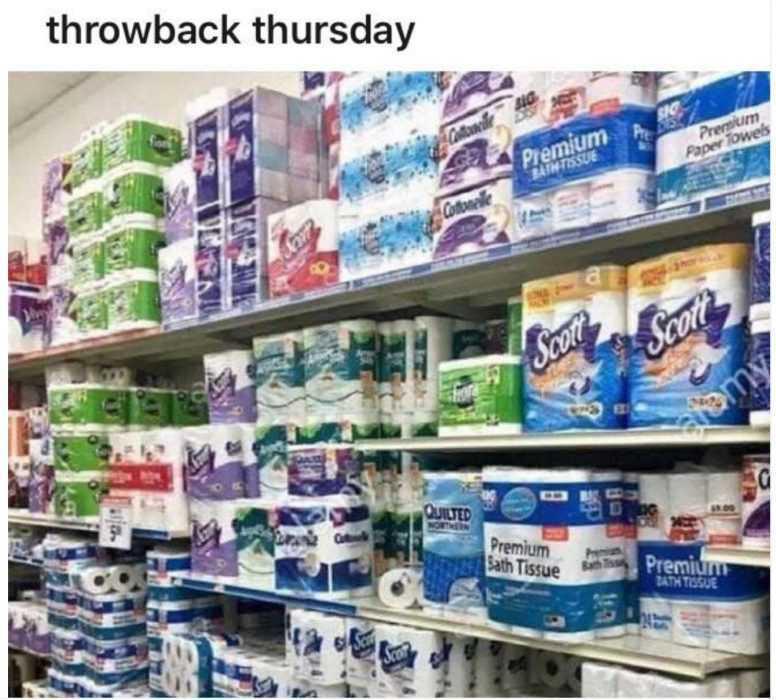 Throwback Thursdays Memes - Shelves Full Of Toilet Paper