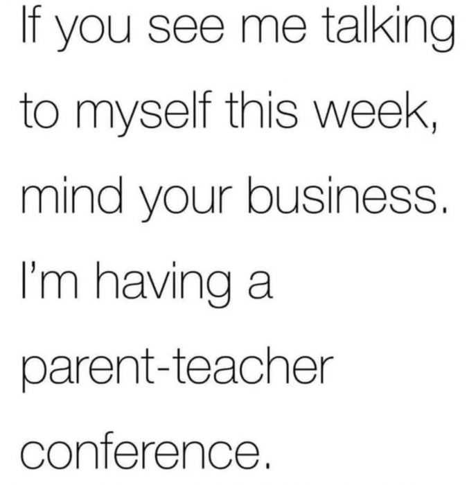 homeschooling memes - talking to myself because of parent teacher conference