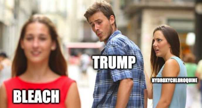 Lysol Memes Bleach Memes and Disinfectant Memes - meme of trump checking out bleach girl while holding hands with hydroxychloroquine girl