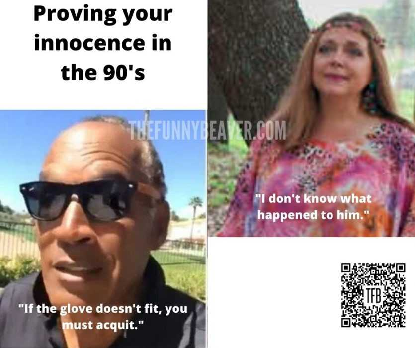 carole baskin memes - joke about how to prove your innocence in the 90s