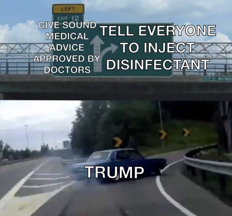 Lysol Memes Bleach Memes and Disinfectant Memes - meme comparing car veering off the highway uncontrollably to trump telling everyone to inject disinfectant