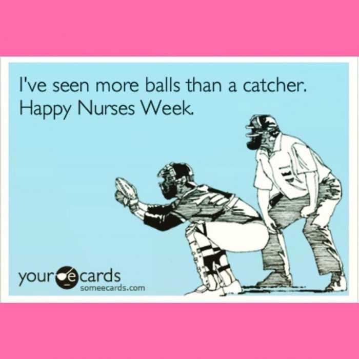 nurses week memes - nurses day meme - nurses have seen more balls than a catcher