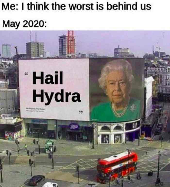 2020 memes - 2020 meme depicting the queen saying hail hydra on large screen at picadilly circus