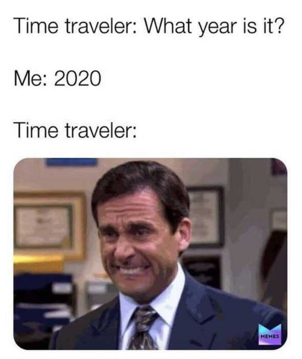 2020 memes - 2020 meme depicting time traveler grimacing when he realized he is in 2020