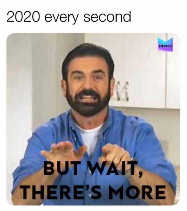 2020 memes - 2020 meme depicting infomercial salesman saying wait theres more