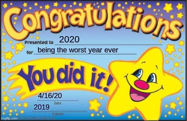 2020 memes - 2020 meme showing a certificate congratulating 2020 for being the worst year ever presented by 2019