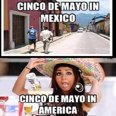 cinco de mayo memes - cinco de mayo meme showing the difference between cinco de mayo in us vs mexico