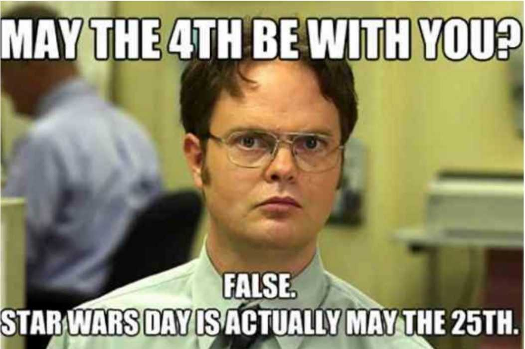 star wars day memes - may the 4th be with you memes - meme correcting actual day of star wars birth