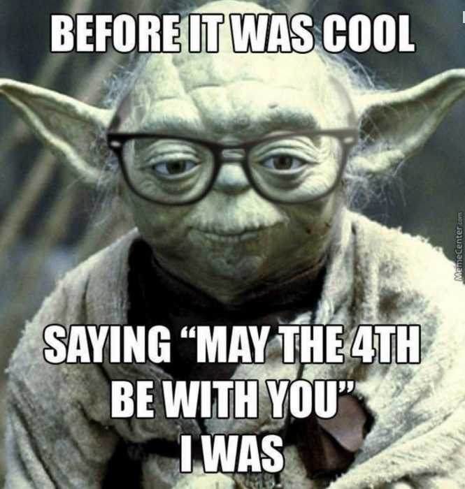 star wars day memes - may the 4th be with you memes - meme showing what yoda might say on this day