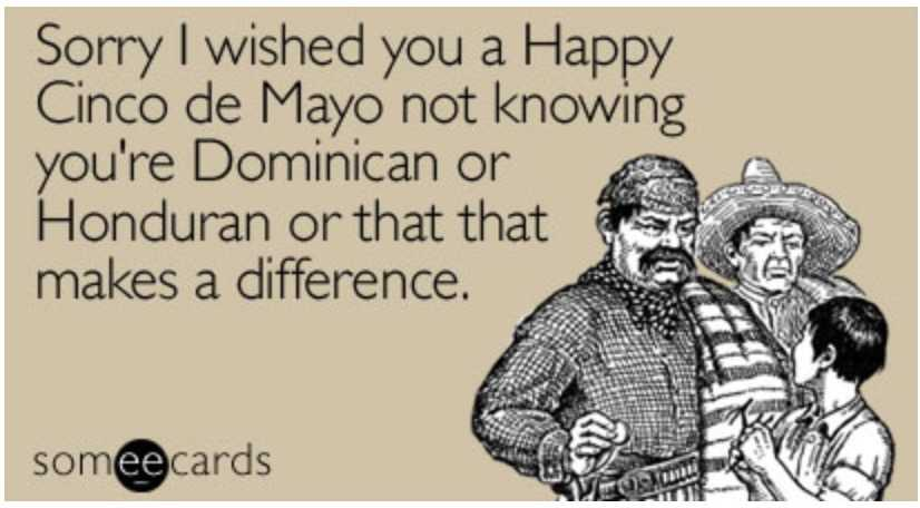cinco de mayo memes - cinco de mayo meme showing how americans just assume all latinos are mexicans