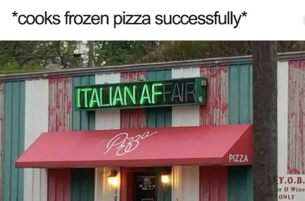 meme featuring a neon sign saying Italian AF with caption cooks frozen pizza successfully