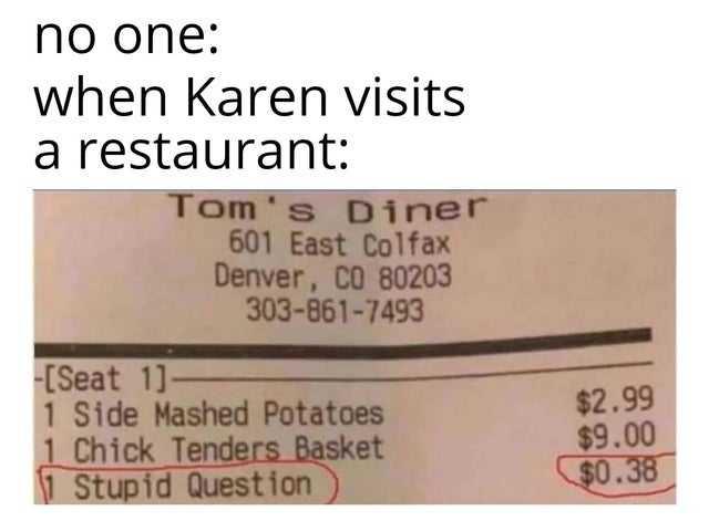 karen coronavirus memes - karen gets charged for stupid question