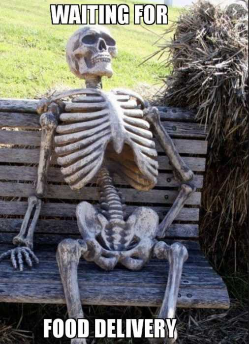 meme of a skeleton with caption waiting for food delivery