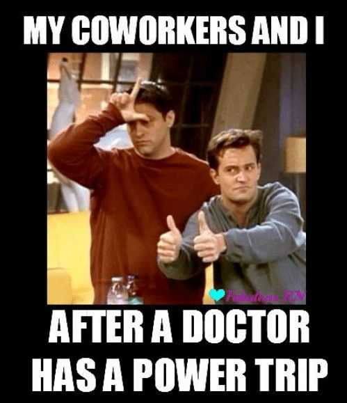 nurses week memes - nurses day meme - showing what nurses do when doctors have power trips