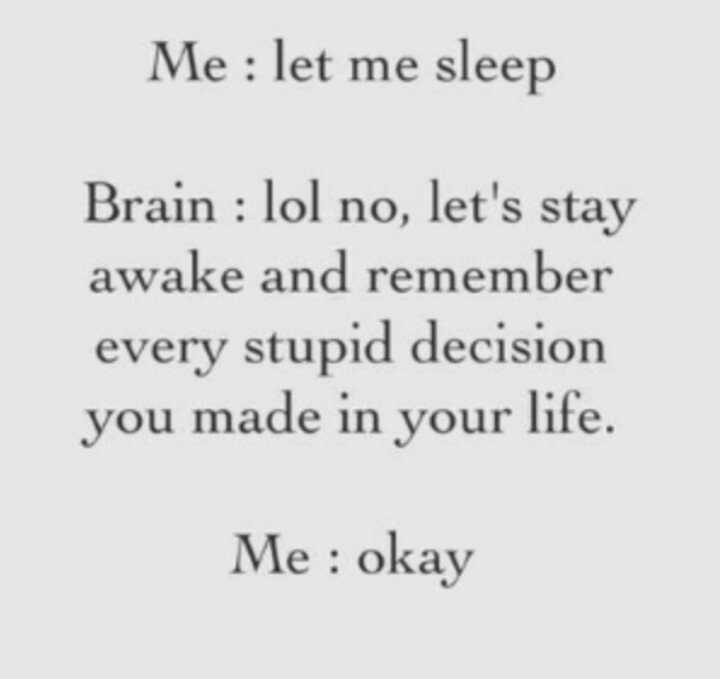 snarky quote about what your brain does when you want to go to sleep