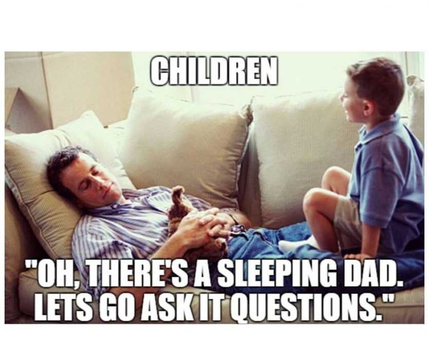 child seeing his dad asleep wants to go ask him questions meme