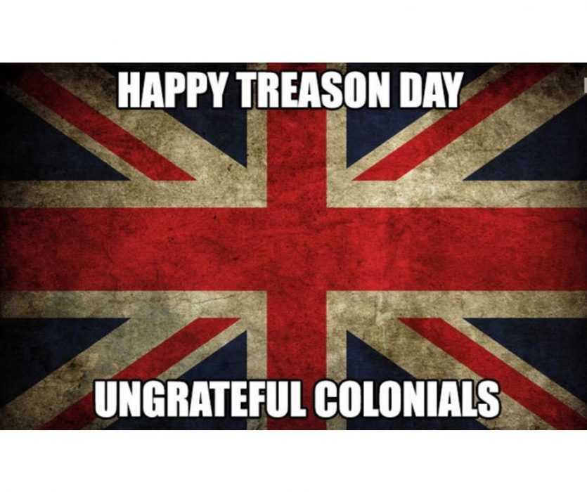 union jack with caption happy treason day ungrateful colonials meme